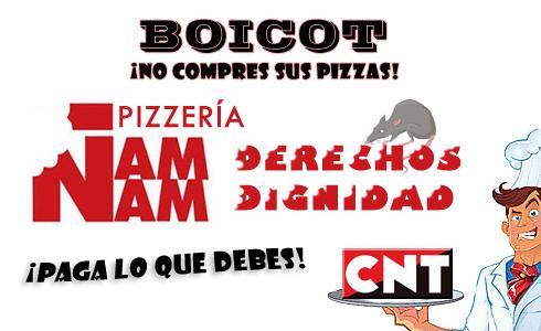 """AnarcoSindicato, CNT AIT, Valencia,conflicto sindical contra, la Pizzería Ñam Ñam,,El Sindicato CNT AIT e Valencia ha acordado iniciar un conflicto sindical contra la Pizzería Ñam Ñam por impago de salarios e indemnizaciones a dos trabajadoras.  boicot-pizzeria-ñam-ñam-valencia   Las afectadas trabajaron durante varios meses en la Pizzería Ñam Ñam, ubicada en el centro histórico de Valencia, hasta que ambas fueron despedidas de malas formas tras reclamar algunos de sus derechos, en el contexto de la gran cantidad de irregularidades que se estaban cometiendo en la empresa.  CNT tiene constancia de que la Pizzería Ñam Ñam ha estado manteniendo a algunos/as de sus trabajadores/as sin contrato ni cotización a la Seguridad Social, teniendo en situación de clandestinidad a sus trabajadoras y abonando """"en negro"""" unos salarios irrisorios con respecto al Convenio de Hostelería. Según los datos y cálculos de los que dispone la Asesoría Laboral del Sindicato, a las trabajadoras se les adeuda una cuantía muy importante en concepto de diferencia salarial, vacaciones e indemnización. A una de ellas incluso se le adeuda un mes completo de salario.  La Central Sindical intentó contactar con la empresa en repetidas ocasiones sin haber obtenido respuesta hasta la fecha, por lo que la Asamblea General de CNT AIT Valencia ha acordado el inicio del conflicto sindical contra la Pizzería Ñam Ñam.  La Federación Local de CNT AIT iniciará una campaña permanente de concentraciones informativas en la pizzería, haciendo un llamamiento a la solidaridad y al boicot para que no se compren sus pizzas hasta que la empresa contacte con el Sindicato y se pueda llegar a una solución favorable para las afiliadas.  Este conflicto es una muestra más de los resultados que está dando la campaña informativa que CNT AIT está desarrollando en los sectores del comercio y la hostelería en la ciudad de Valencia (#CampañaComercioHostelería). CNT AIT anima a los/as trabajadores/as del sector a que se organicen en """