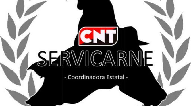 CNT inicia un despliegue informativo y reivindicativo en las empresas con trabajadores/as de Servicarne de todo el Estado