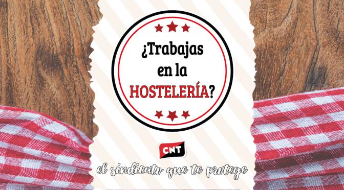 CNT inicia una campaña informativa contra la precariedad en la hostelería valenciana
