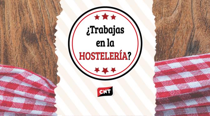 CNT inicia una campaña contra la precariedad en la hostelería valenciana