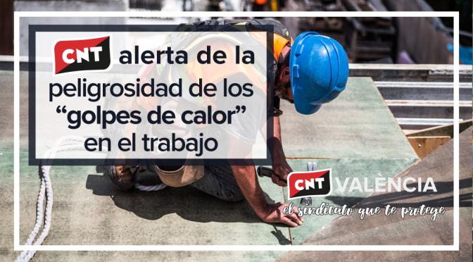 """CNT reclama medidas eficaces para prevenir los """"golpes de calor"""" en el trabajo"""