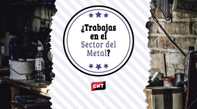 CNT Valencia inicia una campaña informativa en el Sector del Metal